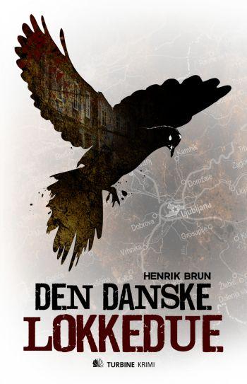 Henrik Brun: Den danske lokkedue. Forlaget Turbine, 2011